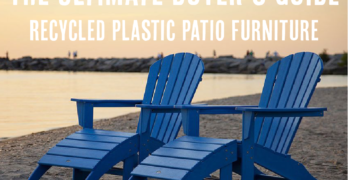 The Recycled Plastic Patio Furniture Buyer's Guide