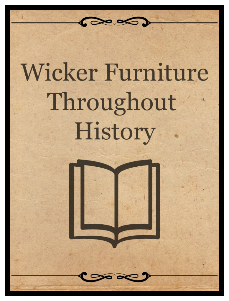 Stupendous Tracing The Trends Of Wicker Furniture Through History Pabps2019 Chair Design Images Pabps2019Com
