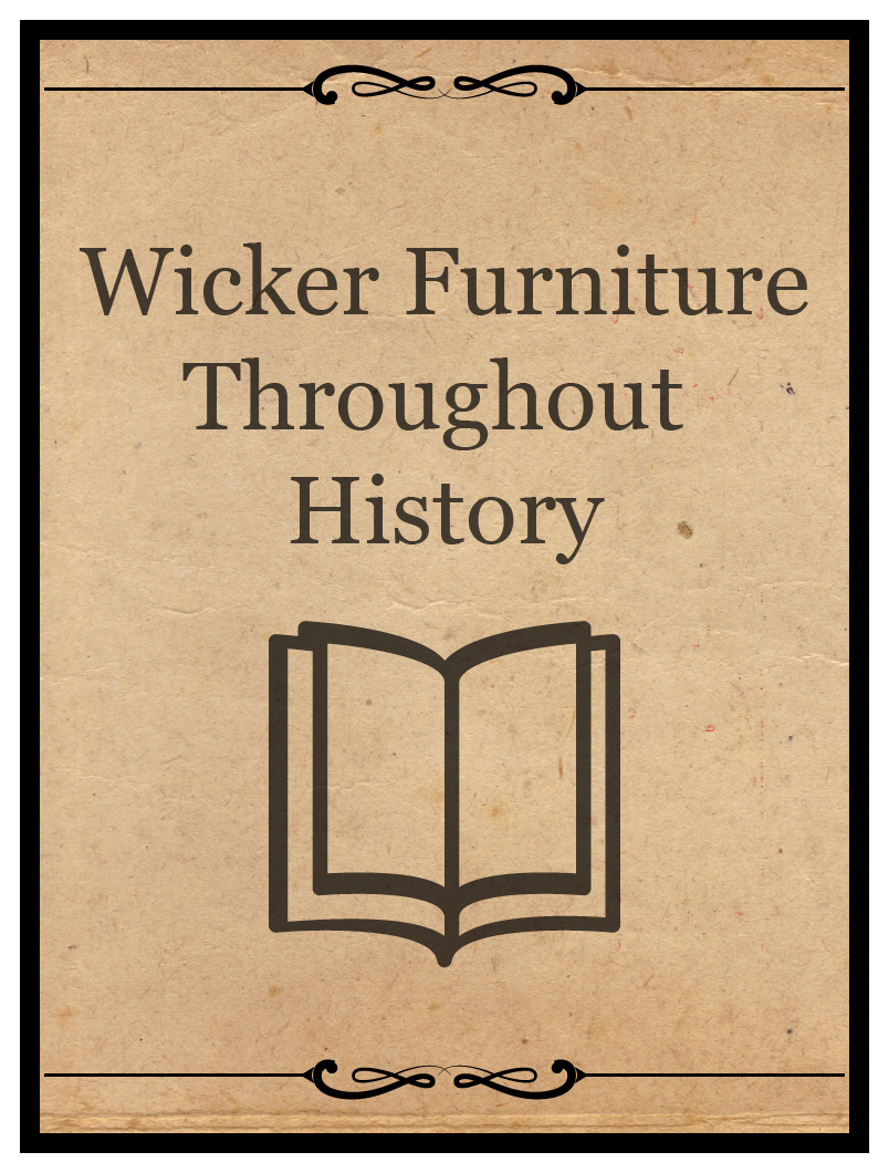 Tracing The Trends Of Wicker Furniture Through History